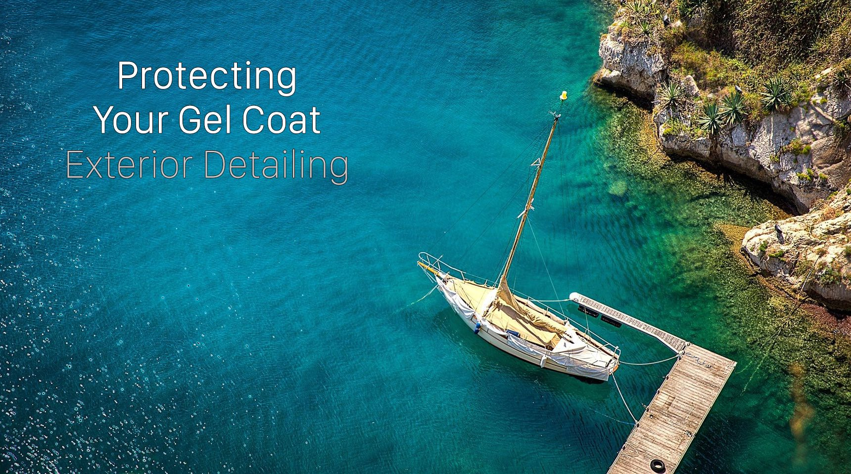 Protecting Your Gel Coat
